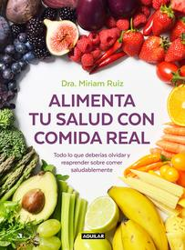 alimenta tu salud con comida real miriam ruiz
